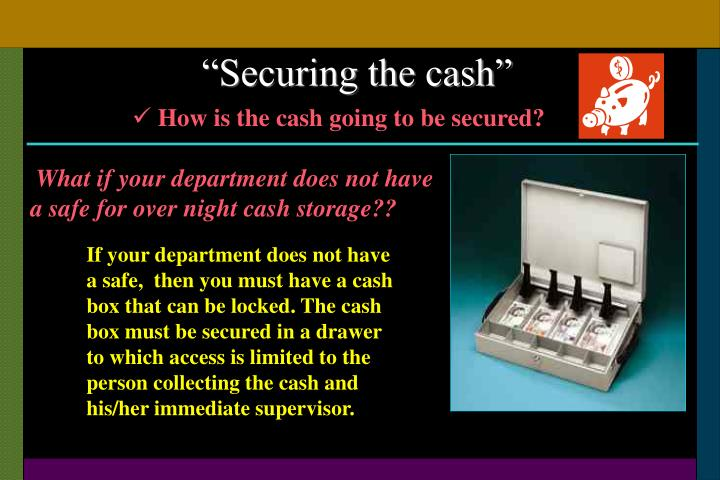 """""""Securing the cash"""""""