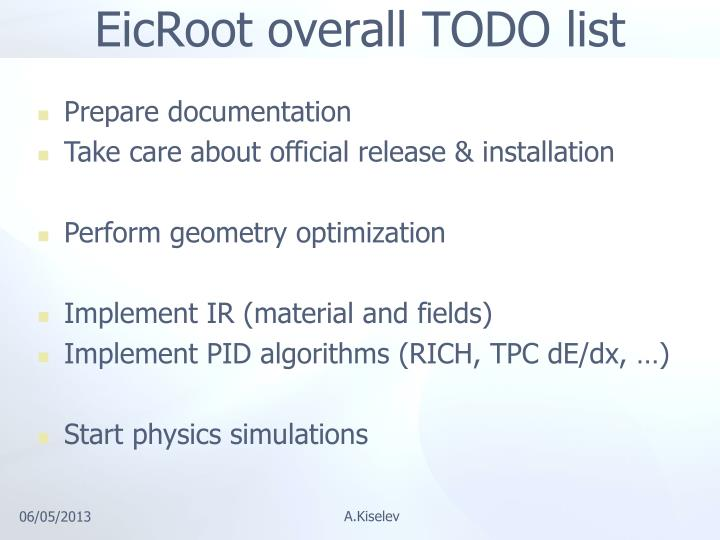 EicRoot overall TODO list
