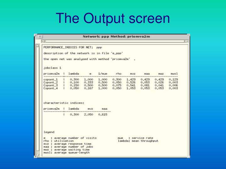 The Output screen