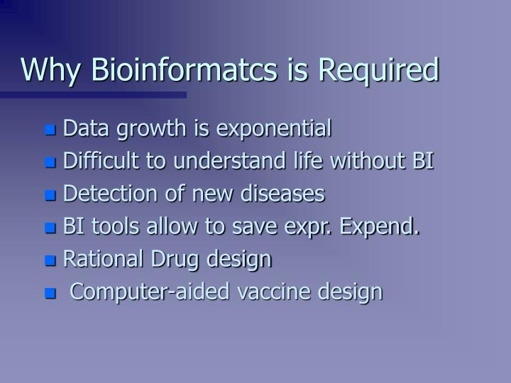 Why Bioinformatcs is Required