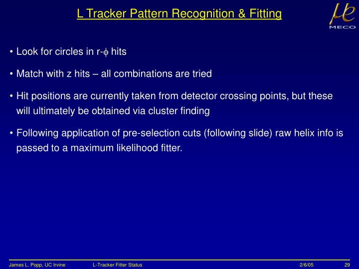 L Tracker Pattern Recognition & Fitting
