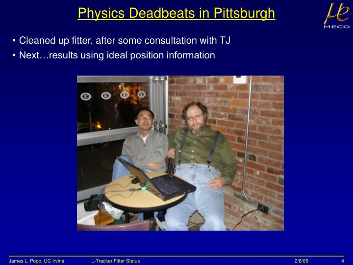 Physics Deadbeats in Pittsburgh
