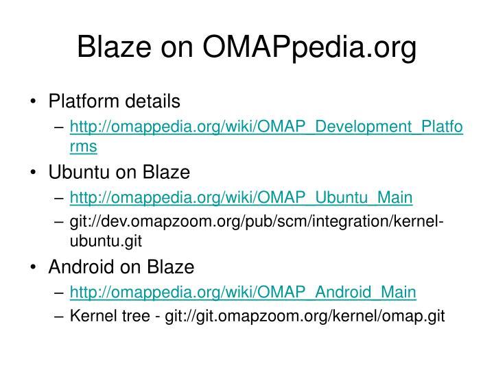 Blaze on OMAPpedia.org