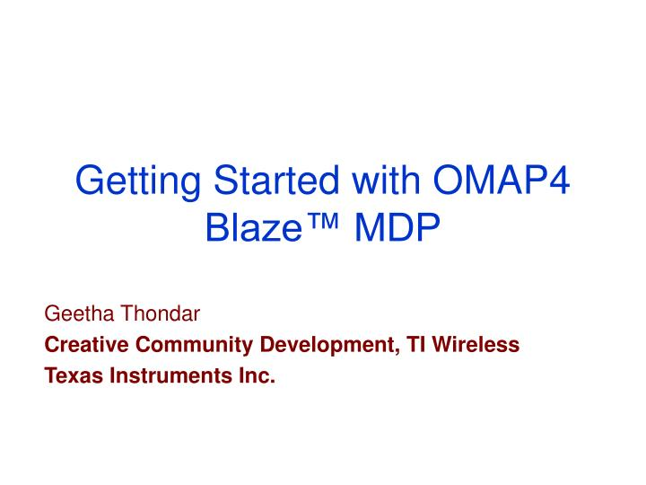 Getting started with omap4 blaze mdp