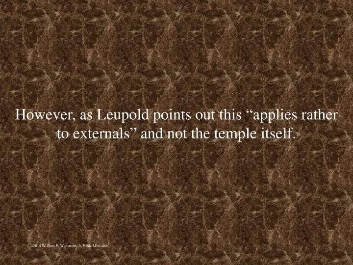 """However, as Leupold points out this """"applies rather to externals"""" and not the temple itself."""