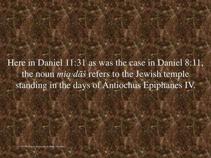 Here in Daniel 11:31 as was the case in Daniel 8:11, the noun