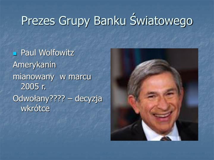Prezes Grupy Banku Światowego