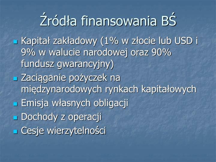 Źródła finansowania BŚ