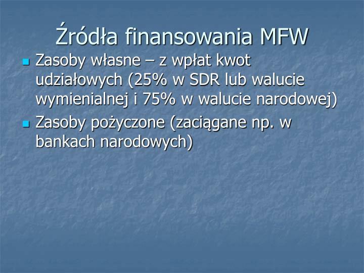 Źródła finansowania MFW