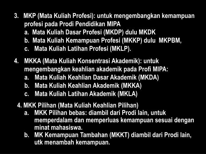 3.   MKP (Mata Kuliah Profesi): u