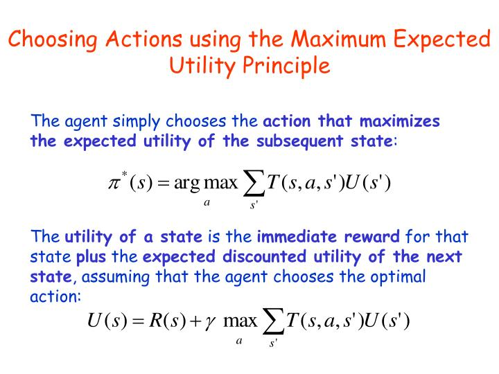 Choosing Actions using the Maximum Expected Utility Principle