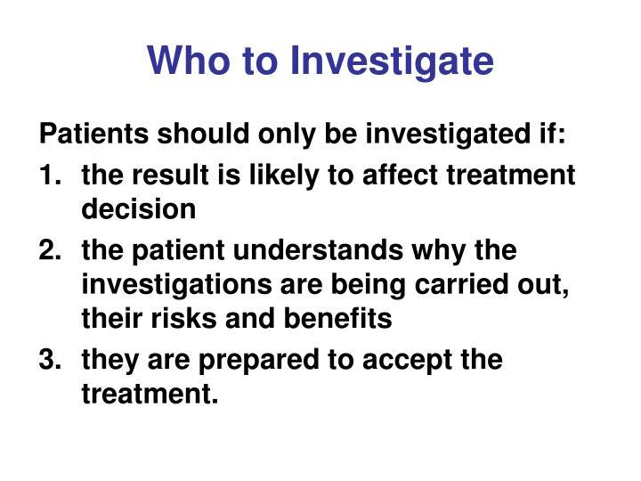 Who to Investigate