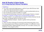 ada 95 quality style guide 6 2 4 unprotected shared variables