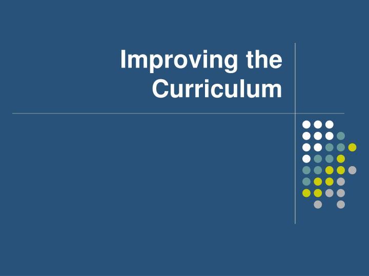 Improving the Curriculum