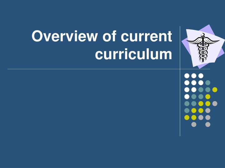 Overview of current curriculum