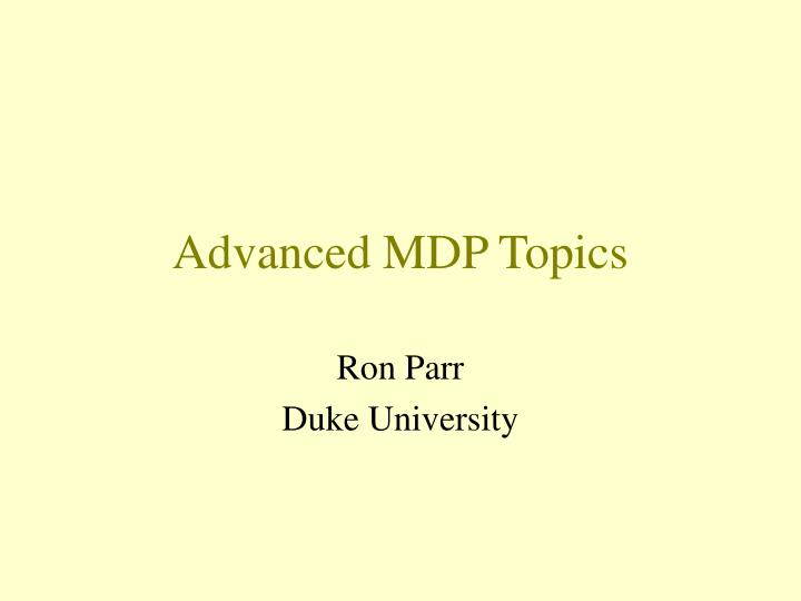 advanced mdp topics