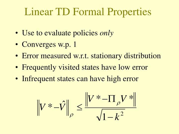 Linear TD Formal Properties