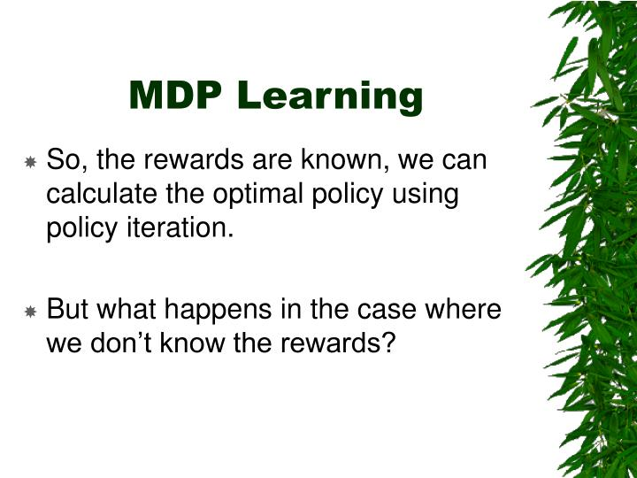 MDP Learning