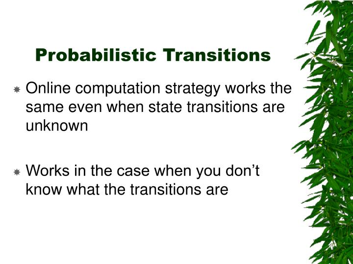 Probabilistic Transitions