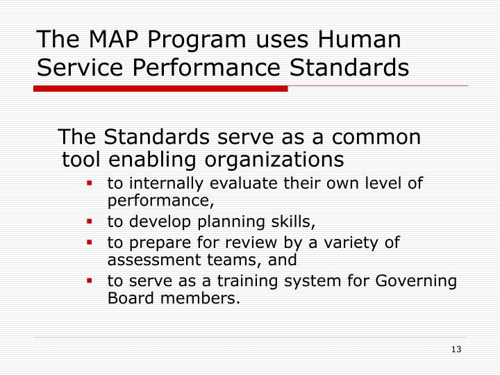 The MAP Program uses Human Service Performance Standards