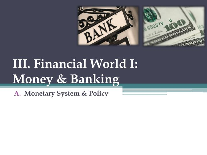 iii financial world i money banking