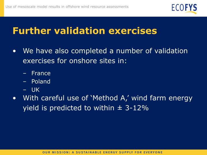Further validation exercises