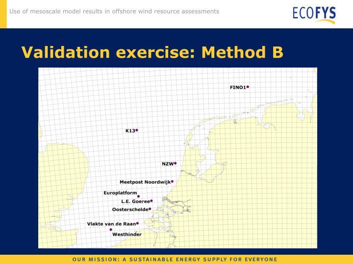 Validation exercise: Method B