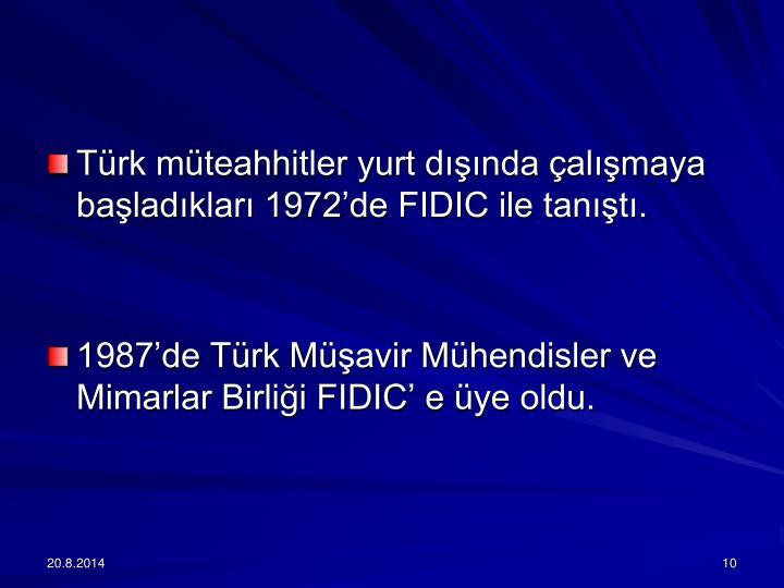 Trk mteahhitler yurt dnda almaya baladklar 1972de FIDIC ile tant.