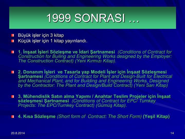 1999 SONRASI