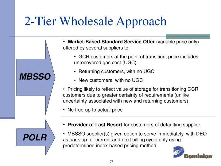 2-Tier Wholesale Approach