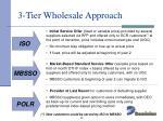 3 tier wholesale approach