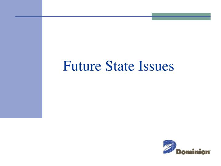 Future State Issues