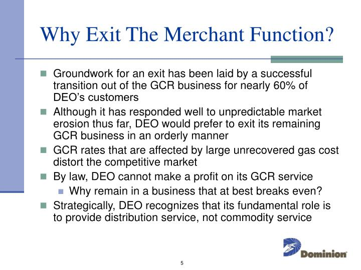 Why Exit The Merchant Function?