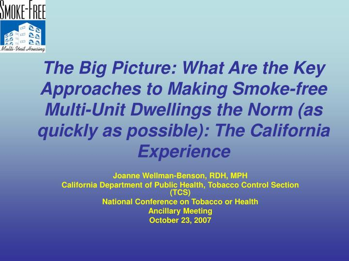 The Big Picture: What Are the Key Approaches to Making Smoke-free Multi-Unit Dwellings the Norm (as ...