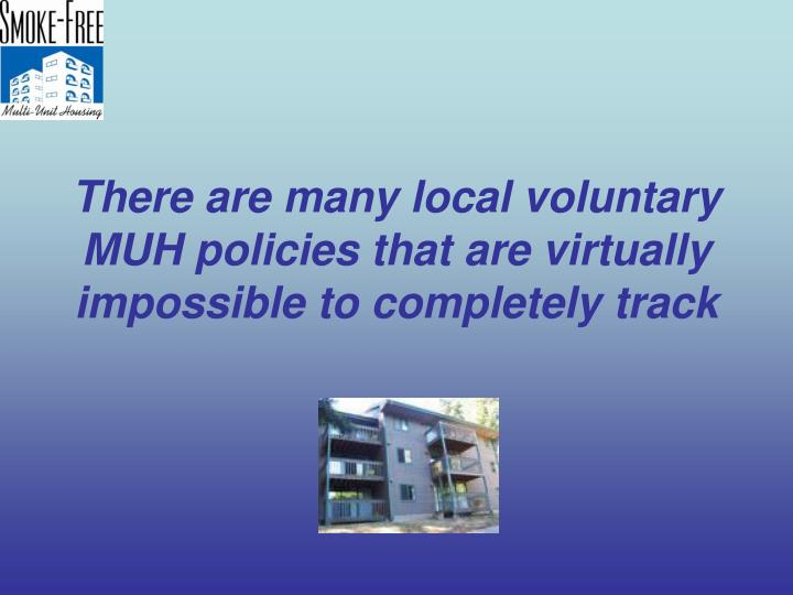 There are many local voluntary MUH policies that are virtually impossible to completely track