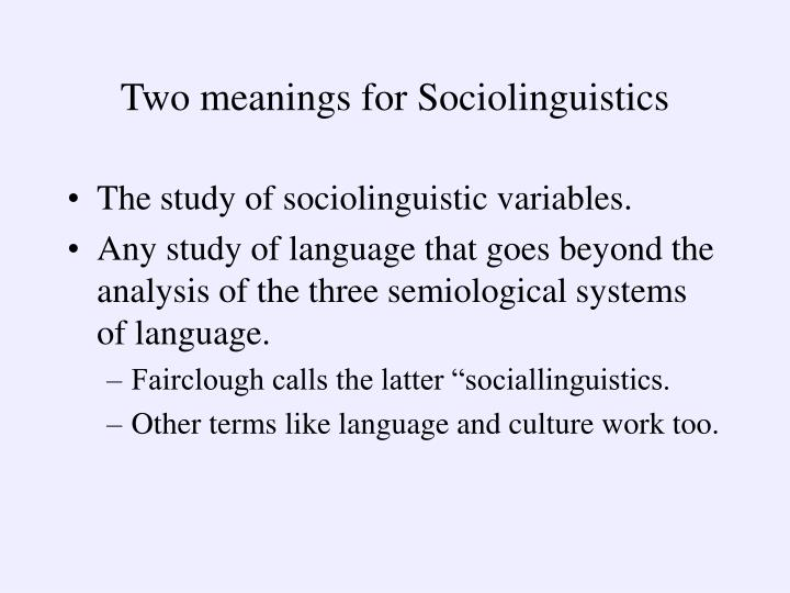 Two meanings for Sociolinguistics