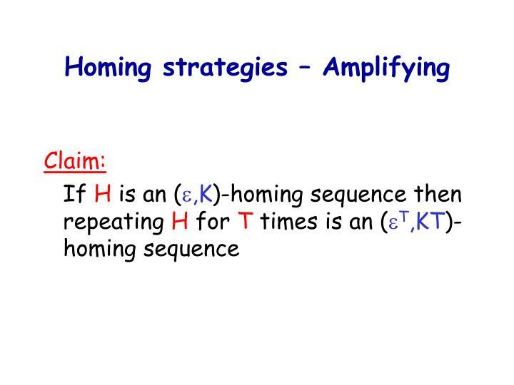 Homing strategies – Amplifying