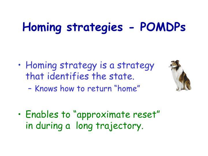 Homing strategies - POMDPs