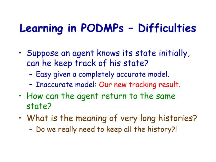 Learning in PODMPs – Difficulties