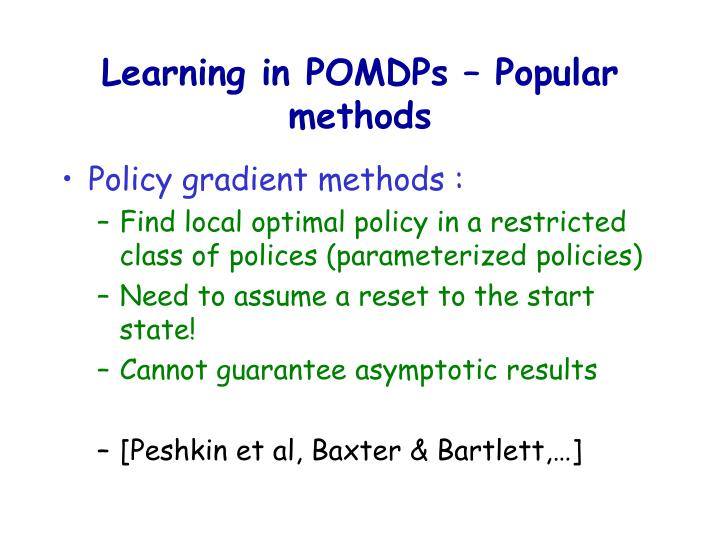 Learning in POMDPs – Popular methods