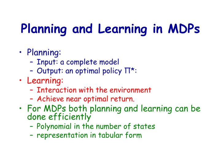 Planning and Learning in MDPs