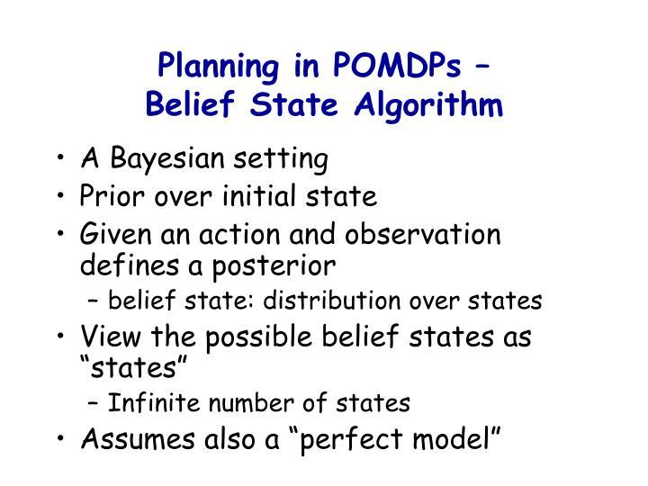 Planning in POMDPs –