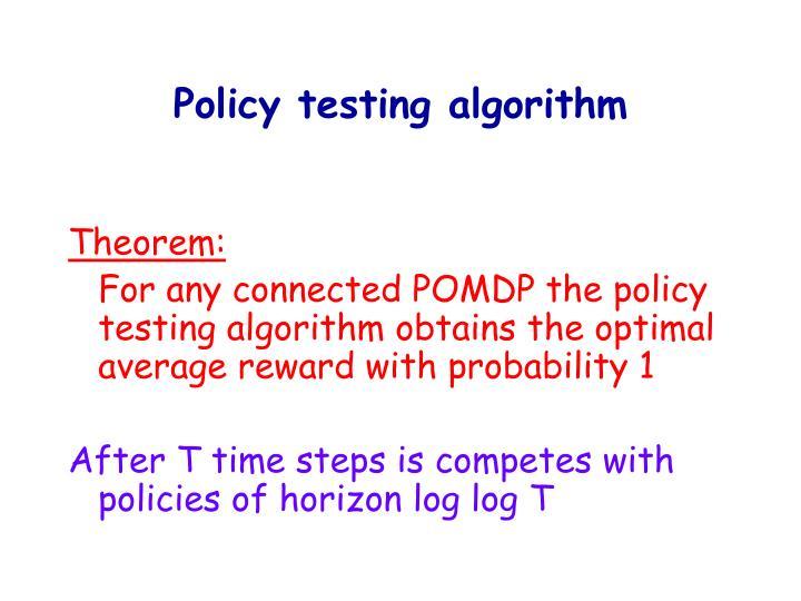Policy testing algorithm