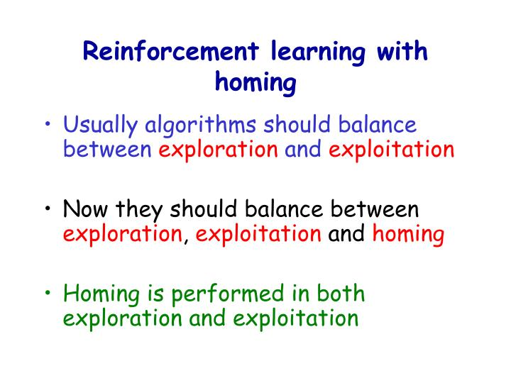 Reinforcement learning with homing
