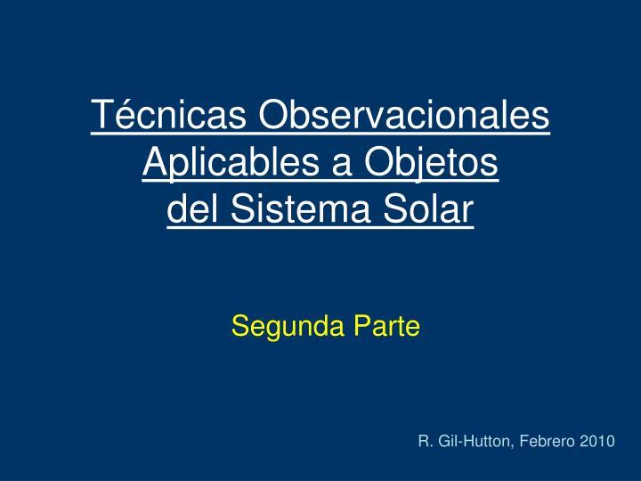 t cnicas observacionales aplicables a objetos del sistema solar