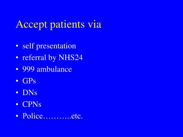 Accept patients via
