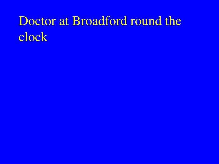Doctor at Broadford round the clock