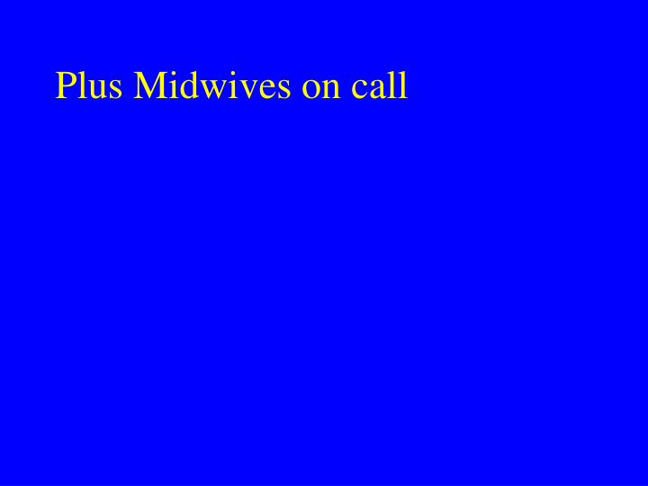Plus Midwives on call