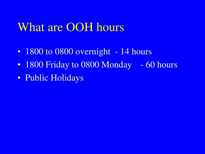 What are OOH hours