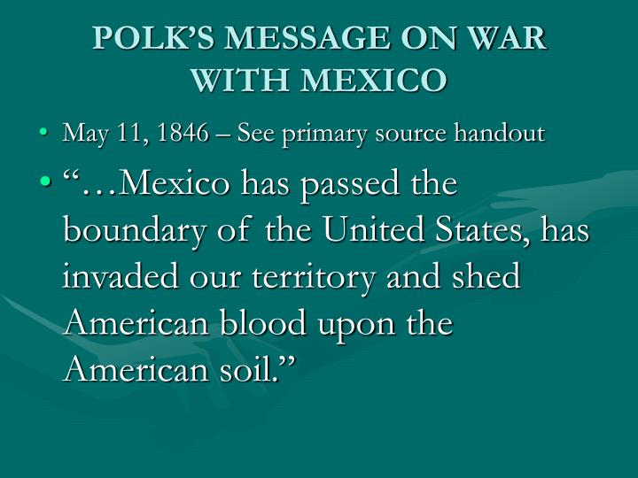 POLK'S MESSAGE ON WAR WITH MEXICO